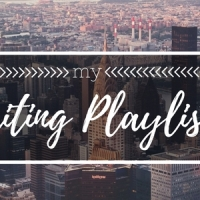 My Writing Playlist: Songs to Listen To Before, During, and After Writing